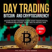 Day trading Bitcoin and Cryptocurrency 3 Books in 1: Discover the best Strategies to make Money trading Bitcoin, Ethereum and Altcoins – Do not miss the 2020 Bull Run!