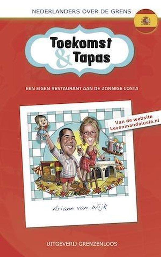 Nederlanders over de grens - Toekomst en tapas - Ariane Van Wijk pdf epub