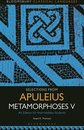 Selections from Apuleius Metamorphoses V