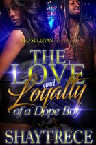 The Love and Loyalty of a Dope Boy