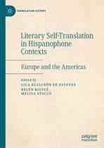 Literary Self-Translation in Hispanophone Contexts - La autotraduccion literaria en contextos de habla hispana