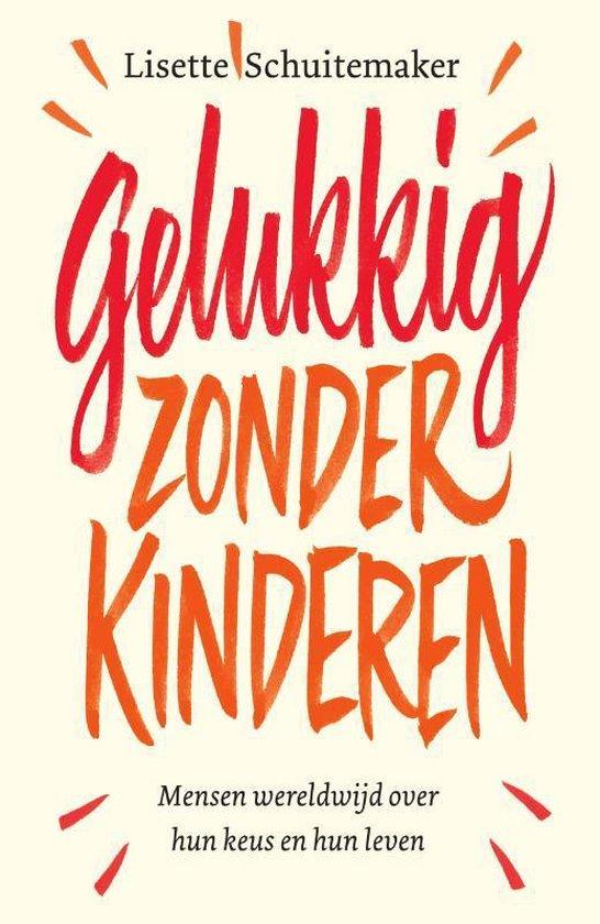 Gelukkig zonder kinderen - Lisette Schuitemaker | Fthsonline.com