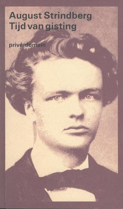 Privé-domein 22 - Tijd van gisting - August Strindberg | Fthsonline.com