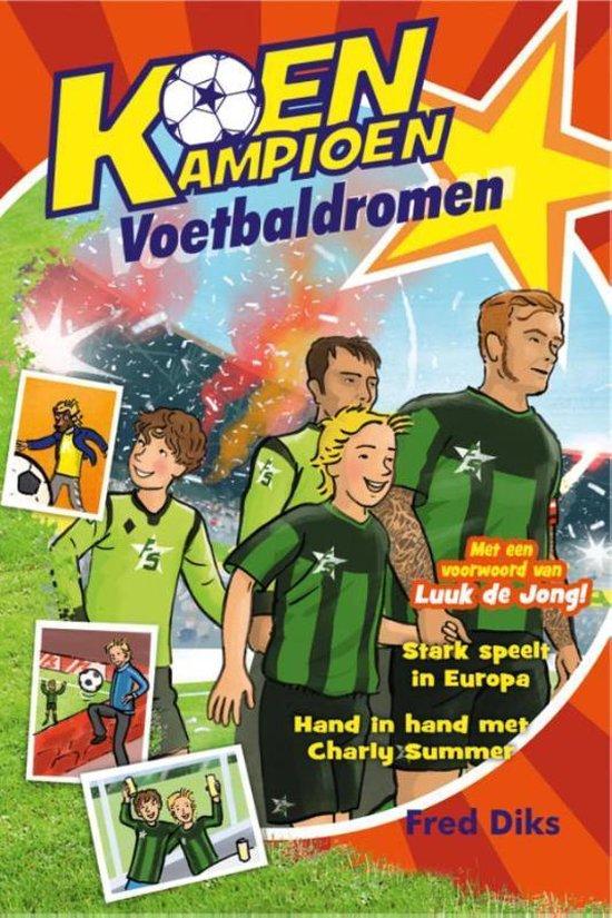 Koen Kampioen - Voetbaldromen - Fred Diks |