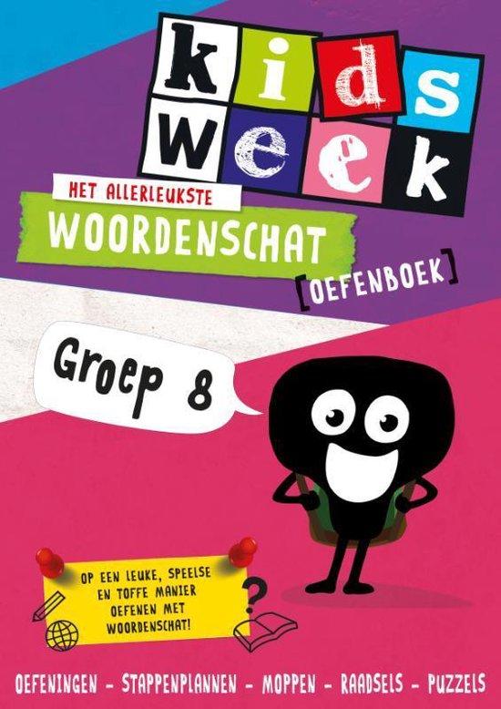 Het allerleukste woordenschat oefenboek - Kidsweek in de Klas groep 8 - Kidsweek  