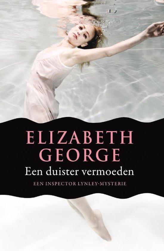 Inspecteur Lynley-Mysterie 17 - Een duister vermoeden - Elizabeth George  