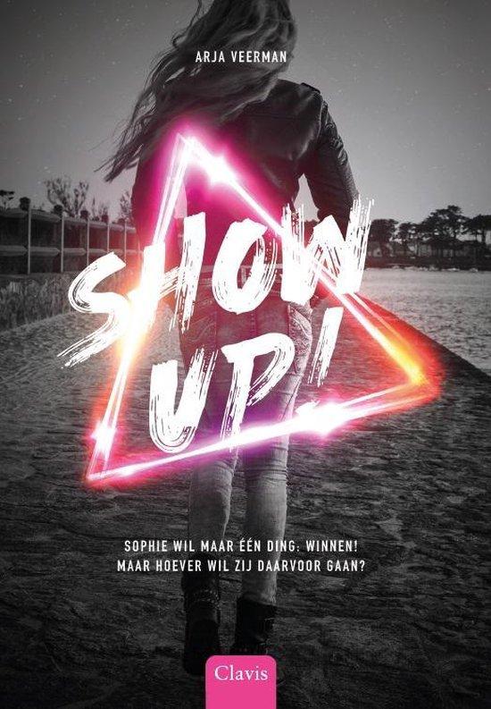 Boek cover Show up! van Arja Veerman (Hardcover)