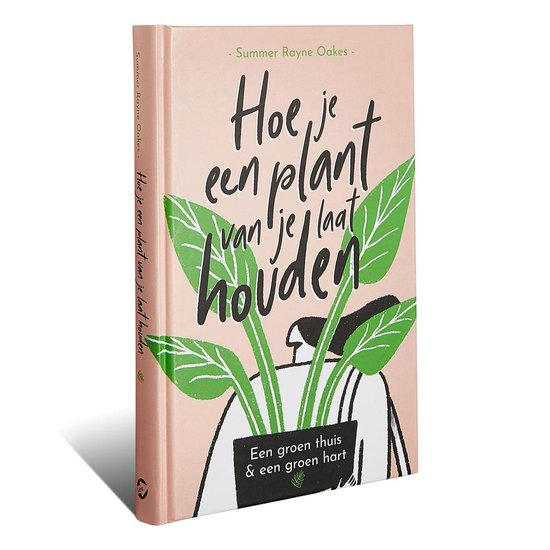 Hoe je een plant van je laat houden - Summer Rayne Oakes |
