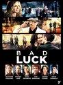 § +Bad Luck