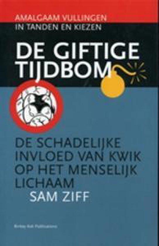 De giftige tijdbom - Sam Ziff |