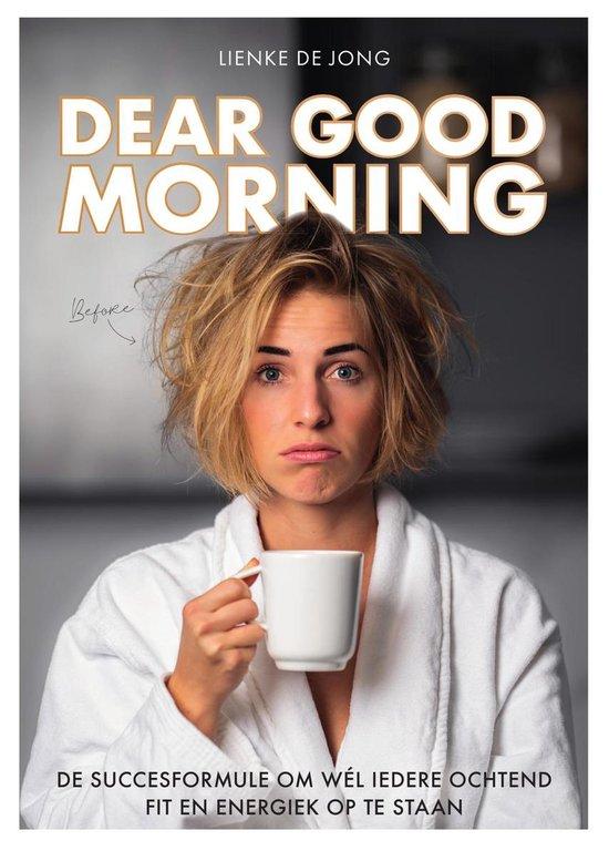 Boek cover Dear Good Morning van Lienke de Jong (Paperback)