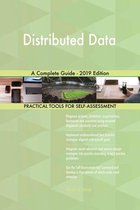 Distributed Data A Complete Guide - 2019 Edition