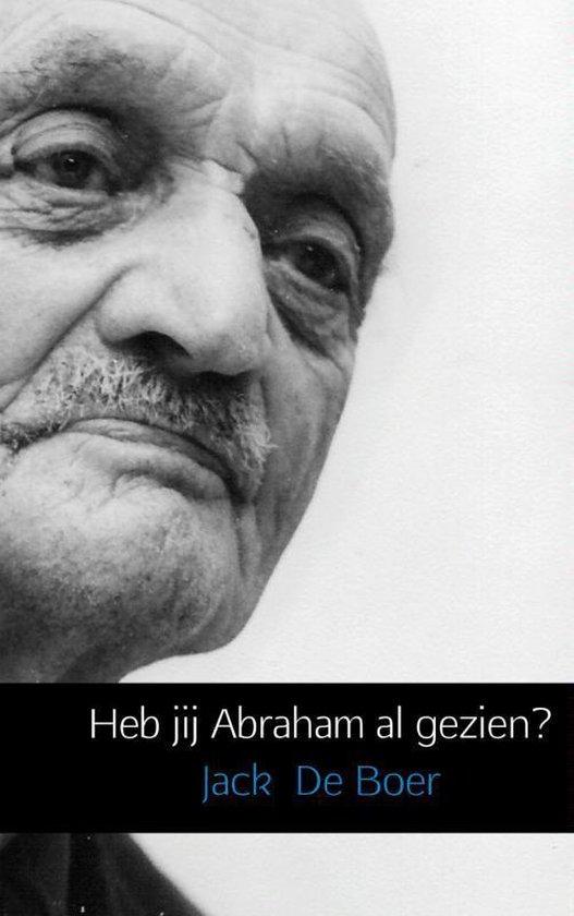 Cover van het boek 'Heb jij Abraham al gezien?' van Jack de Boer