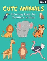 Cute Animals Coloring Book For Toddlers & Kids: 50 Cute Animals Coloring Activity Workbook For Kids Of Ages 1-3, 2-4 - Perfect Gift For Girls And Boys