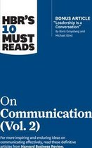 HBR's 10 Must Reads on Communication, Vol. 2 (with bonus article  Leadership Is a Conversation  by Boris Groysberg and Michael Slind)