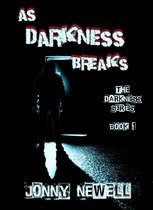 Omslag As Darkness Breaks: Book 1 : The Darkness Series