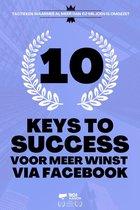 10 Keys To Success Voor Meer Winst Via Facebook - Facebook Advertenties - Instagram - Online Marketing - Killer Facebook Ads - Online Advertenties