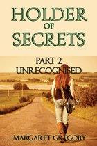 Holder of Secrets Book 2: Unsuspected