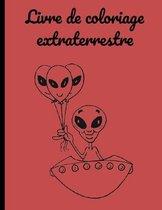 Livre de coloriage extraterrestre: Livre de coloriage extraterrestre, livre de coloriage, 35 coloriages de qualité, Carnet de dessin pour enfants.