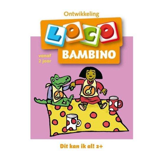 Bambino loco 1 2-4 jaar Dit kan ik al - Onbekend |