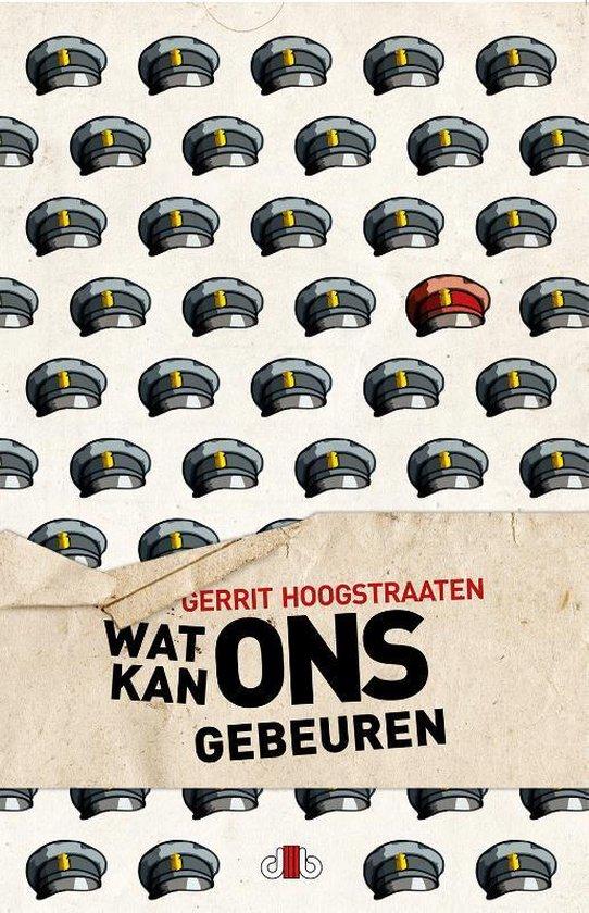 Wat kan ons gebeuren - Gerrit Hoogstraaten |