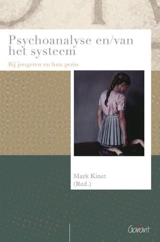 Psychoanalyse en/van het systeem - Mark Kinet |