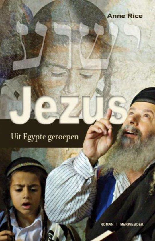 Boek cover Jezus : Uit Egypte Geroepen van Anne Rice (Paperback)