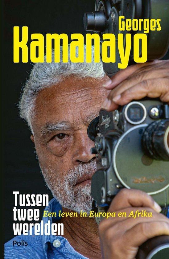 Tussen twee werelden - Georges Kamanayo |