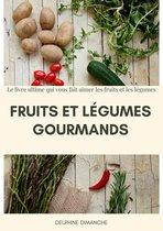FRUITS ET LEGUMES GOURMANDS