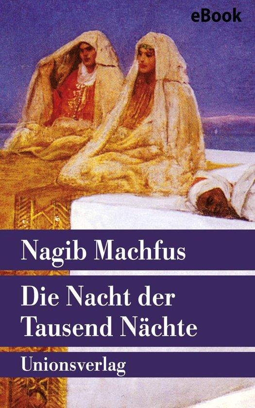 Boek cover Die Nacht der Tausend Nächte van Nagib Machfus (Onbekend)