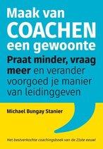 Boek cover Maak van coachen een gewoonte van Michael Bungay Stanier (Paperback)