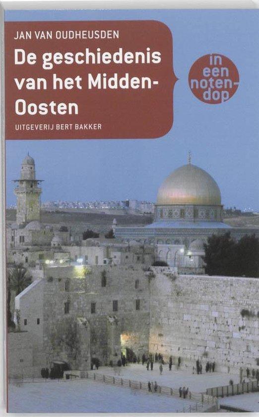 De geschiedenis van het Midden-Oosten in een notendop - Jan van Oudheusden  