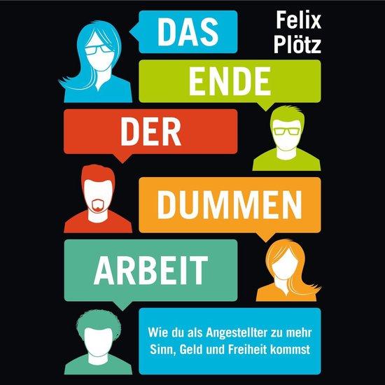 Boek cover Das Ende der dummen Arbeit van Felix Plötz (Onbekend)