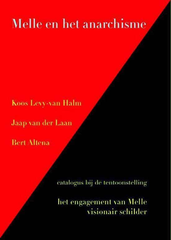 Melle en het anarchisme - Koos Levy-Van Halm |