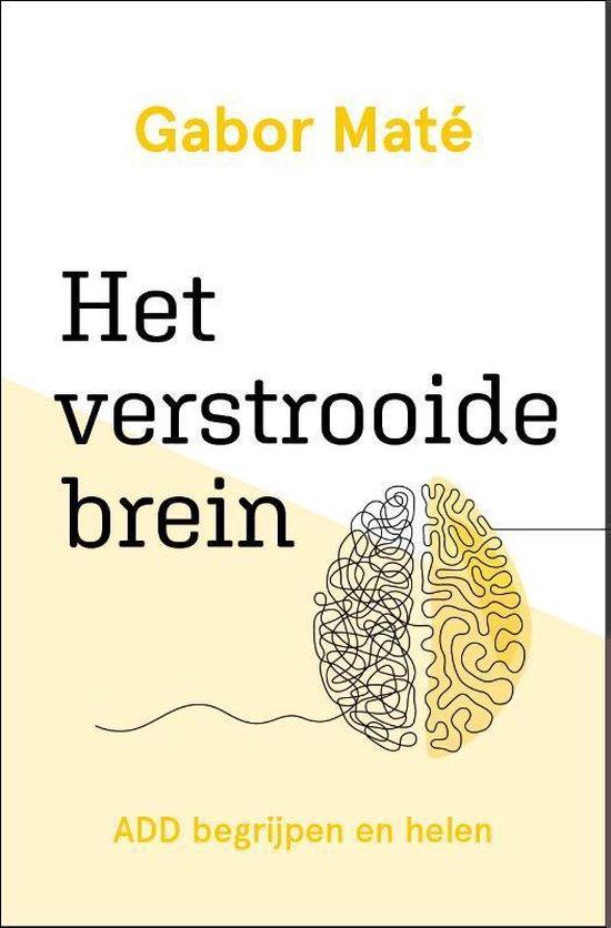 Boek cover Het verstrooide brein van Gabor Mate (Paperback)