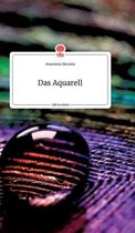 Das Aquarell. Life is a Story - story.one