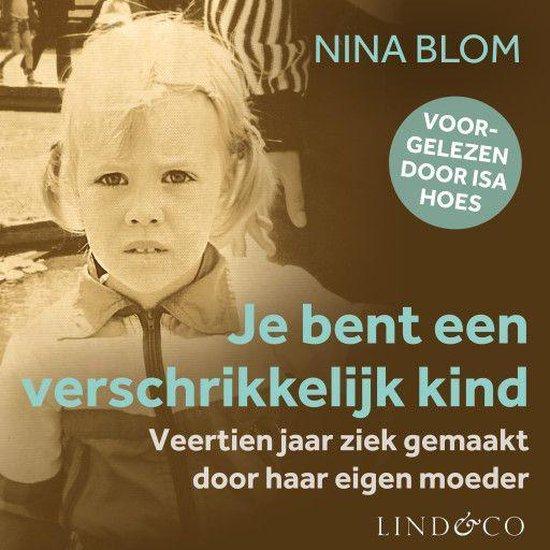 Boek cover Je bent een verschrikkelijk kind van Nina Blom (Onbekend)