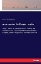 An Account of the Morgan Hospital