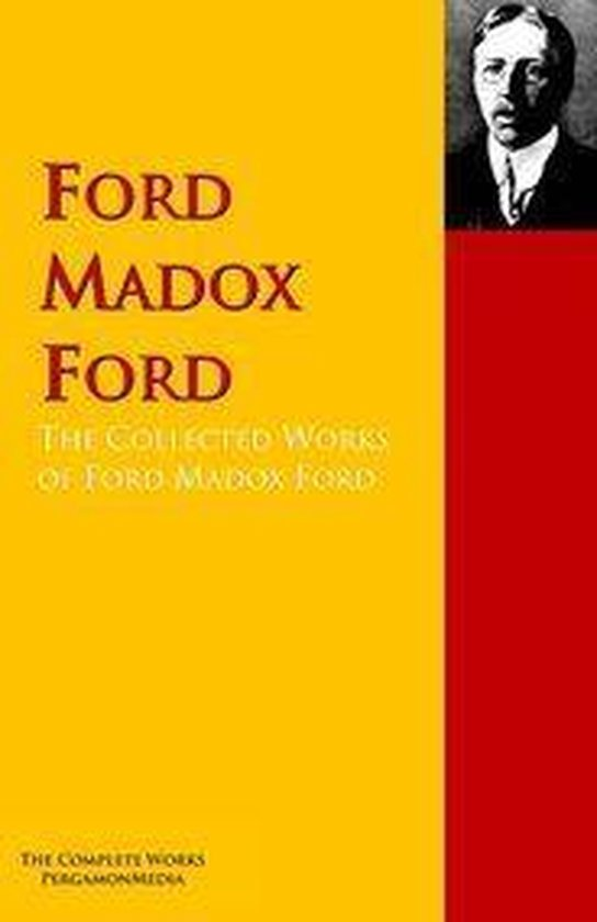 The Collected Works of Ford Madox Ford