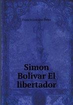 Simon Bolivar El Libertador