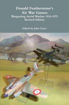 Donald Featherstone's Air War Games Wargaming Aerial Warfare 1914-1975 Revised Edition