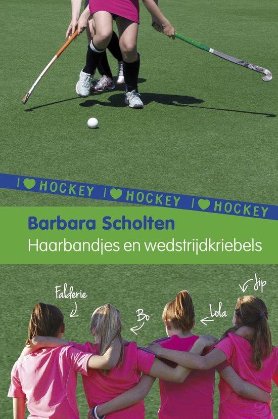 I Love Hockey 4 - Haarbandjes en wedstrijdkriebels - Barbara Scholten  