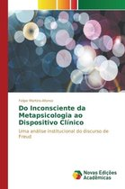 Do Inconsciente Da Metapsicologia Ao Dispositivo Clinico