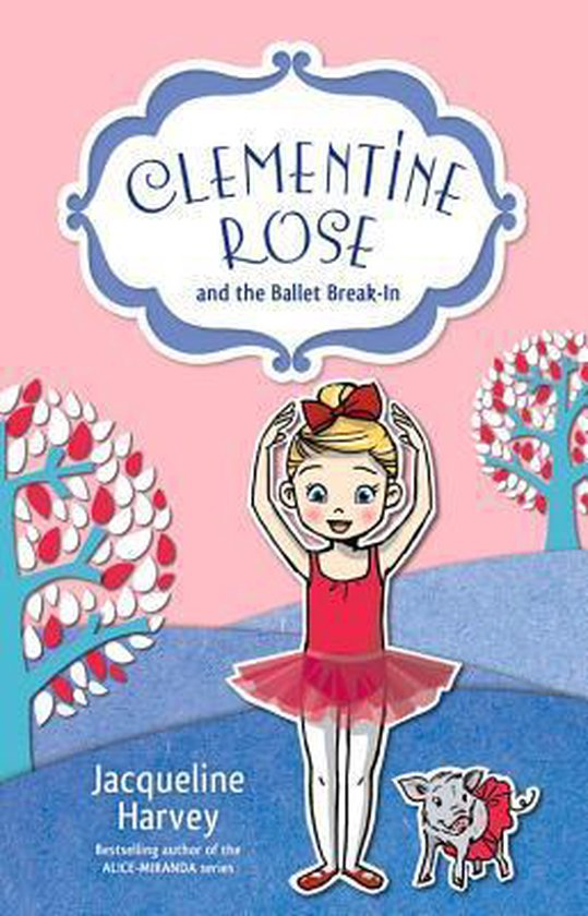Boek cover Clementine Rose and the Ballet Break-In 8 van Jacqueline Harvey (Paperback)