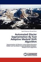 Automated Glacier Segmentation by Fast Adaptive Medoid Shift Algorithm