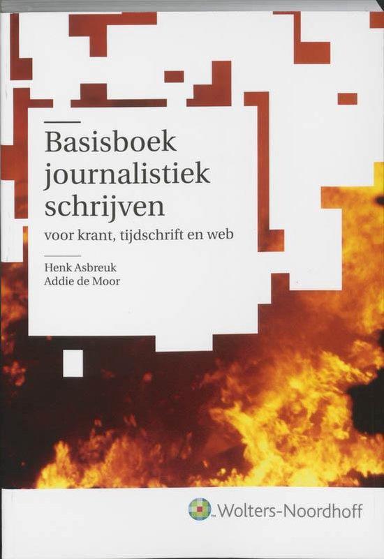 Basisboek Journalistiek Schrijven - Henk Asbreuk  