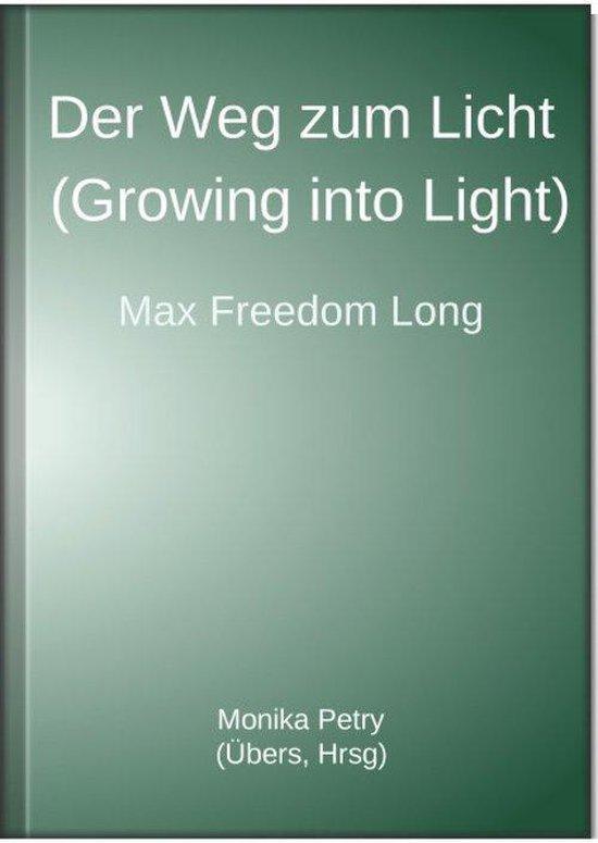 Der Weg zum Licht (Growing into Light, Max F. Long)