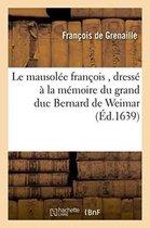 Le mausolee francois, dresse a la memoire du grand duc Bernard de Weimar