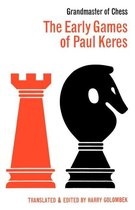 The Early Games of Paul Keres Grandmaster of Chess