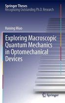 Exploring Macroscopic Quantum Mechanics in Optomechanical Devices